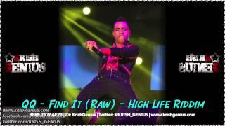 QQ - Find It (Raw) High Life Riddim - August 2014