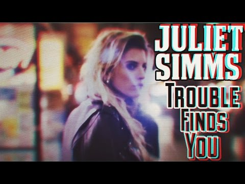 Juliet Simms - Trouble Finds You (Official Music Video)