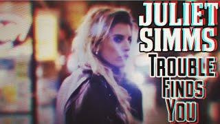 Смотреть клип Juliet Simms - Trouble Finds You