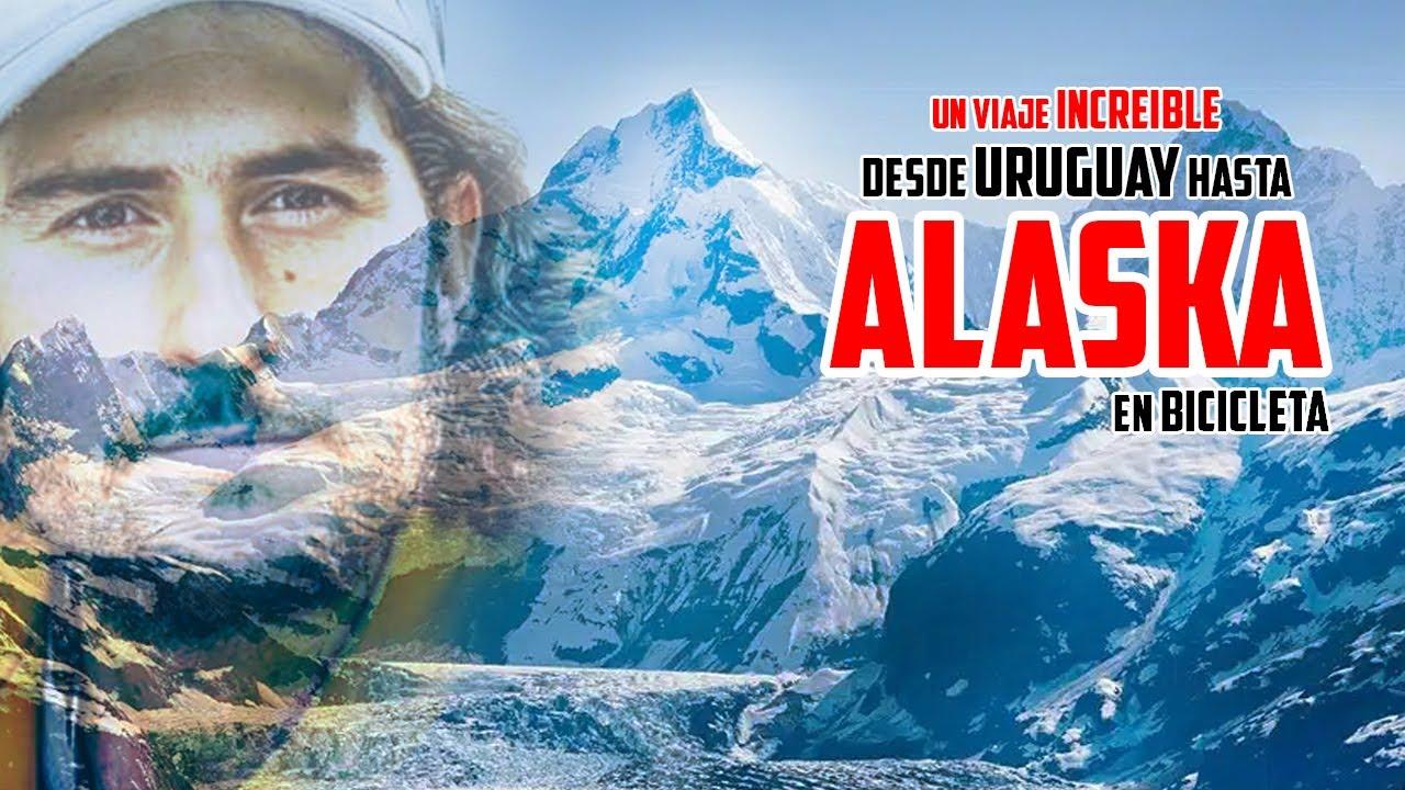 De URUGUAY hasta ALASKA en BICI INCREÍBLE