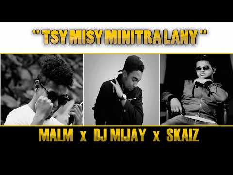 DJ MIJAY Feat MALM & SKAIZ -TSY MISY MINITRA LANY (official audio2018)