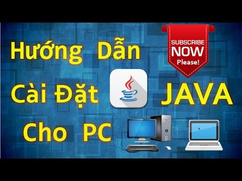 Hướng Dẫn Cài đặt Java Cho PC