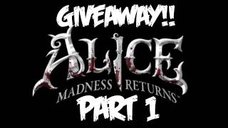 Alice Madness Returns Walkthrough - Part 1 [Chapter 1] - GIVEAWAY! - Let
