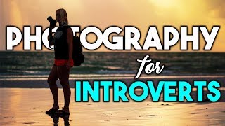 7 types of photography that introverts will LOVE