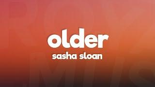 Sasha Sloan - Older (Lyrics)