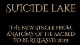 Suicide Lake - Official Music Trailer - Anatomy of the Sacred