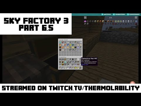 (Reupload) Let's Stream - Sky Factory 3 - Part 6.5 - Repairing Accidents and Expanding Expansion!