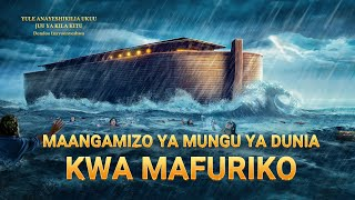 """Swahili Gospel Video Clip """"Maangamizo ya Mungu ya Dunia kwa Mafuriko"""""""