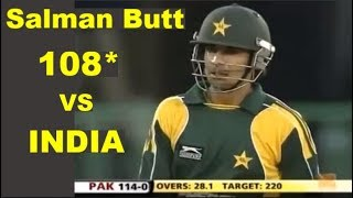 Salman Butt 108* vs India - Pakistan vs India ODI Match