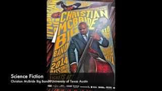 Science Fiction-Christian McBride Big Band@University of Texas Austin 1/21/2014