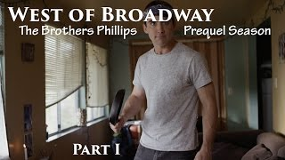 West of Broadway, #1 -- The Brothers Phillips Prequel Season