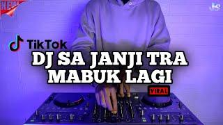 Dj Sa Janji Tra Mabuk Lagi Remix Viral Tiktok Terbaru 2021 Fullbass