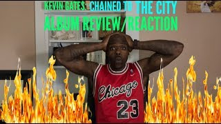 Kevin Gates - Chained To The City (Album Review/Reaction)