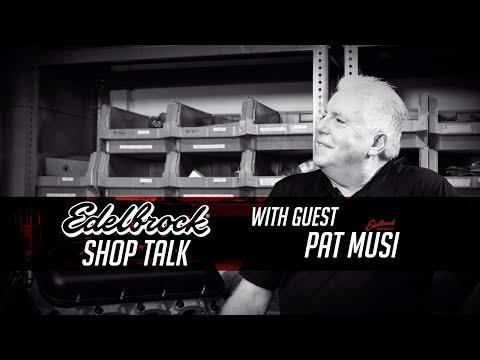 Edelbrock Shop Talk With Champion Drag Racer And Legendary Engine Builder Pat Musi