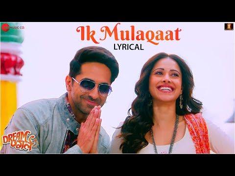 ik-mulaqaat---lyrical-|-dream-girl-|-ayushmann-khurrana,-nushrat-bharucha-|-altamash-f-&-palak-m