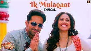 ik-mulaqaat---al-dream-girl-ayushmann-khurrana-nushrat-bharucha-altamash-f-palak-m