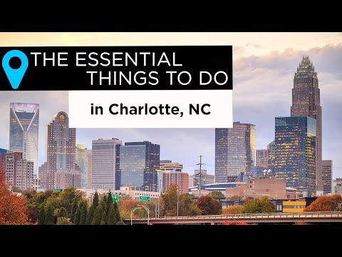 The Essential Things to Do in Charlotte, North Carolina