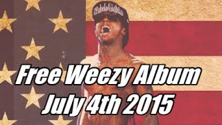 lil wayne free weezy album 4th of july 2015 fwa on tidal