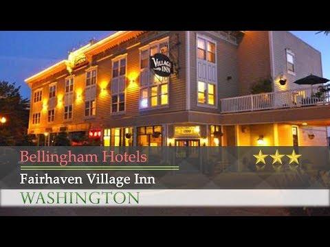 Fairhaven Village Inn - Bellingham Hotels, Washington