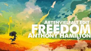 FREEDOM - ANTHONY HAMILTON (Artenvielfalt Edit)