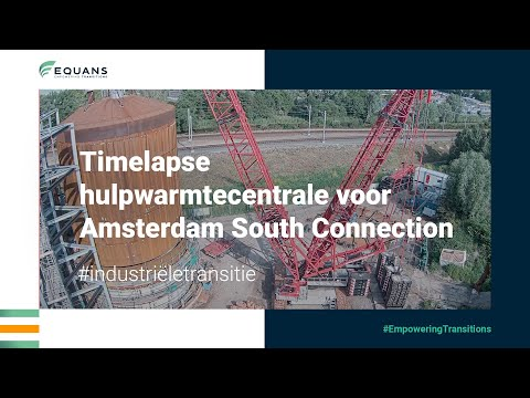 Timelapse hulpwarmtecentrale voor Amsterdam South Connection | EQUANS