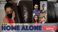 SIT | HOME ALONE | The Better Half | S4E15 | Chhavi Mittal | Karan V Grover
