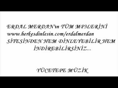 ERDAL MERDAN MP3 İNDİRME SİTESİ FULL MP3LER