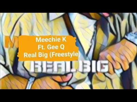 Meechie K Ft GeeQ Real Big (Milwaukee Finest