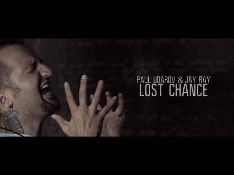 Paul Udarov & Jay Ray - Lost Chance (Official Music Video)