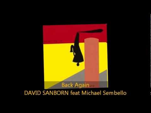 David Sanborn - BACK AGAIN feat Michael Sembello