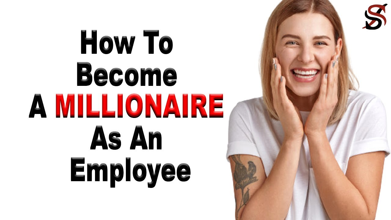 How To Become A Millionaire As An Employee