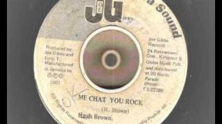 (hugh) U brown  - me chat you rock  - joe gibss records  reggae dancehall dj 1981 different version