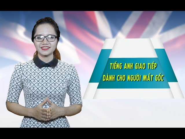 Tiếng Anh giao tiếp cho người mất gốc - Victoria Duong