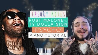 How to Play Post Malone ft. Ty Dolla $ign - Psycho | Theory Notes Piano Tutorial