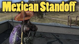 The Mexican Standoff - DayZ