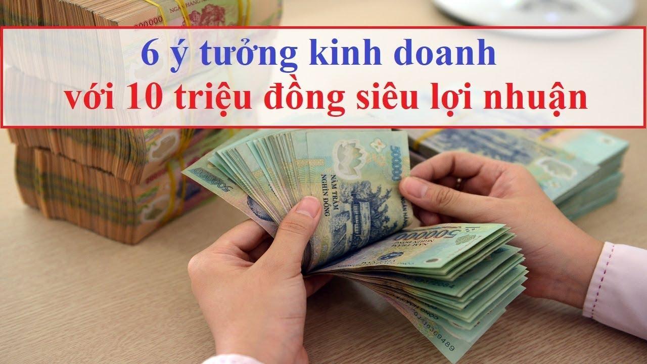 6 ý tưởng kinh doanh với 10 triệu đồng siêu lợi nhuận | Tài chính 24h