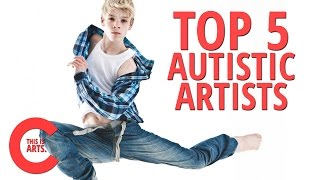 TOP 5 CONTEMPORARY AUTISTIC ARTISTS  | CANVAS