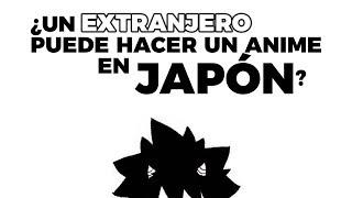 ¿UN EXTRANJERO PUEDE HACER UN ANIME EN JAPÓN? 🇯🇵  | Why So Gurin