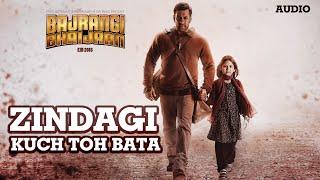Download 'Zindagi Kuch Toh Bata (Reprise)' Full AUDIO Song | Salman Khan, Kareena Kapoor | Bajrangi Bhaijaan