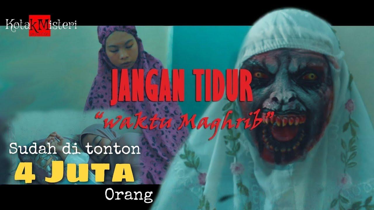 "Download JANGAN TIDUR ""Waktu Maghrib"" - Film Pendek Horor [SUB : ENG, IND]"