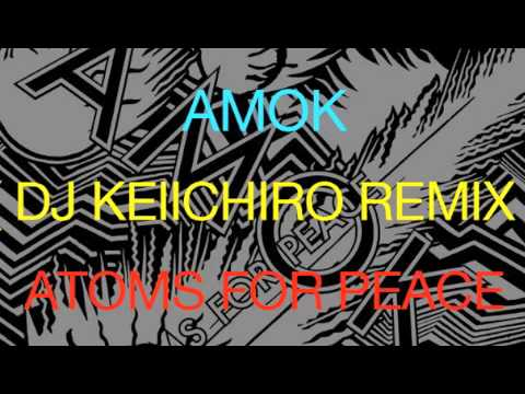 Amok by Atoms For Peace ( dj Keiichiro Remix ) [ Free Download mp3 ]