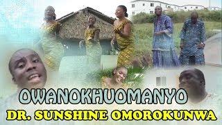 Edo Benin Music Video - Owanokhuomanyo by Dr Sunshine Omorokunwa