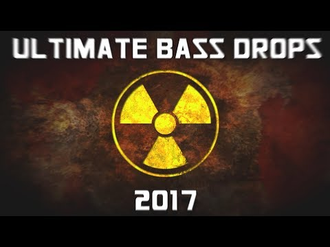 ULTIMATE BASS DROPS MIX 2017