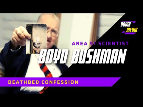 Area 51 Scientist's Deathbed Confession - Boyd Bushman !!!
