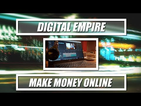 Digital Empire: How to Make Money Online