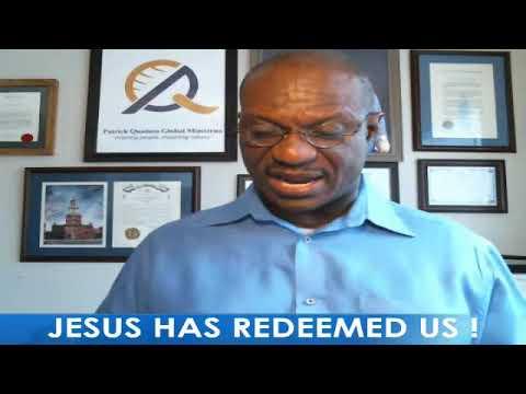 JESUS HAS REDEEMED US  with Pastor Patrick