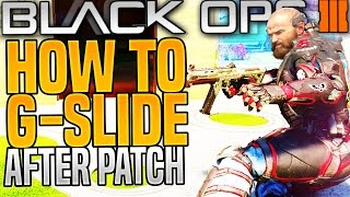 "HOW TO ""G-SLIDE AFTER PATCH"" in Black Ops 3 - BO3 NEW WAY TO ""G-SLIDE"" (G-Slide Tutorial)"