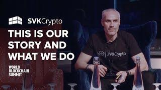 World Blockchain Summit Keynote - SVK Crypto