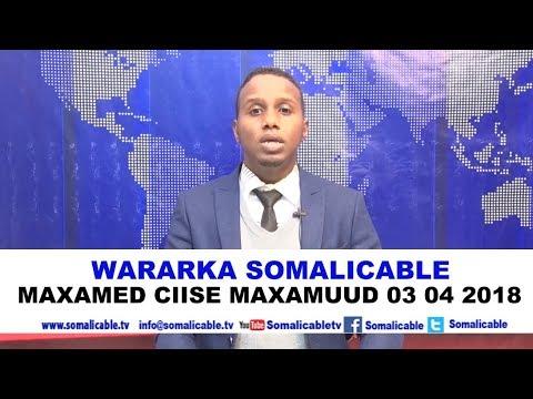 WARARKA SOMALI CABLE IYO MAXAMED CIISE MAXAMUUD 03 04 2018