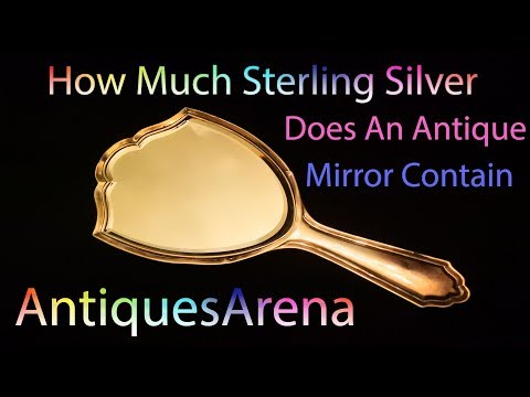 Experiment To See How Much Sterling Silver Is In an Antique Mirror